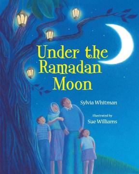 Under the Ramadan moon - Sylvia Whitman