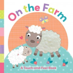 On the farm : a touch-and-feel book.