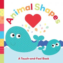 Animal shapes : a touch-and-feel book.