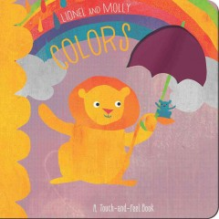 Lionel and Molly : colors : a touch-and-feel book - Joanna Lake
