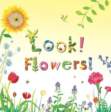 Look! flowers! - Stephanie Calmenson