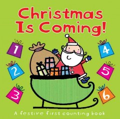 Christmas is coming! : a festive first counting book - Hannah Wood