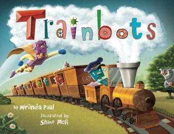 Trainbots - Miranda Paul