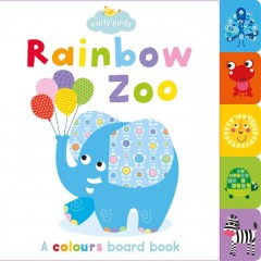 Rainbow zoo : a colors board book