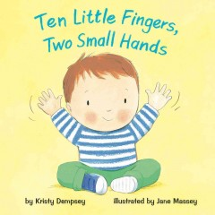 Ten little fingers, two small hands - Kristy Dempsey