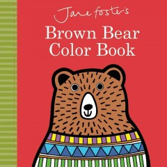 Jane Foster's Brown bear color book - Jane Foster
