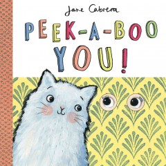 Peek-a-boo you! - Jane Cabrera