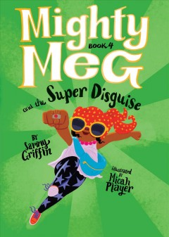 Mighty Meg and the super disguise - Sammy Griffin