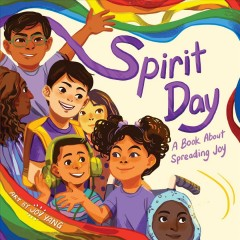 Spirit Day : a book about spreading joy - Joy Yang