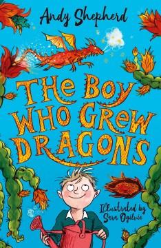 Boy Who Grew Dragons - Andy Shepherd