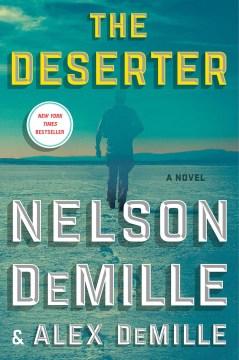 The deserter : a novel - Nelson DeMille