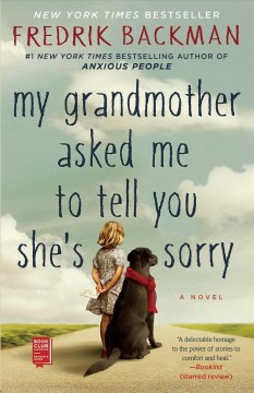 My grandmother asked me to tell you she's sorry : a novel - Fredrik Backman