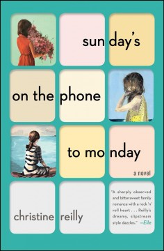 Sunday's on the phone to Monday : a novel - Christine Reilly