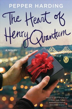 The heart of Henry Quantum - Pepper Harding