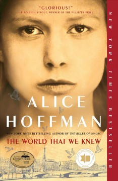 The World That We Knew A Novel : - Alice Hoffman