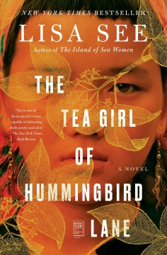 The tea girl of Hummingbird Lane : a novel - Lisa See