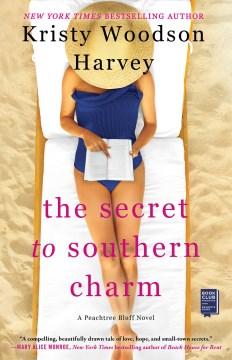 Secret to Southern Charm - Kristy Woodson Harvey
