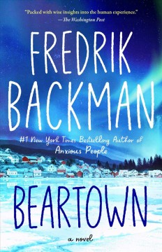 Beartown : a novel - Fredrik Backman