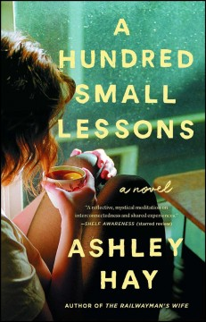 A hundred small lessons : a novel - Ashley Hay