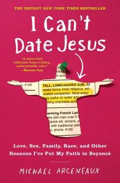 I can't date Jesus - Michael Arceneaux