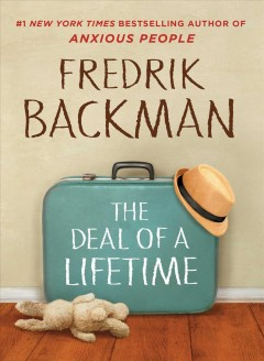 The deal of a lifetime : a novella - Fredrik Backman