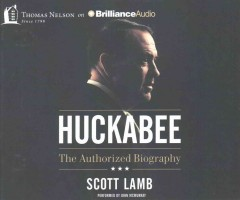 Huckabee : The Authorized Biography - Scott Lamb