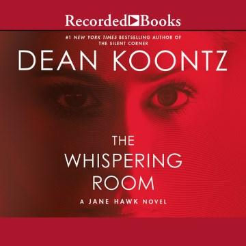 The whispering room - Dean R. (Dean Ray) Koontz