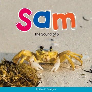 Sam : the sound of s - Alice K Flanagan