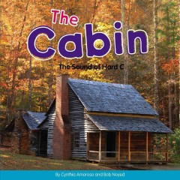 The cabin : the sound of hard C - Cynthia Amoroso