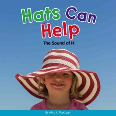 Hats can help : the sound of H - Alice K Flanagan