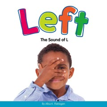 Left : the sound of L - Alice K Flanagan