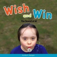 Wish and win : the sound of w - Alice K Flanagan