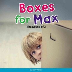 Boxes for Max : the sound of x - Marv Alinas