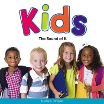 Kids : the sound of K - Alice K Flanagan