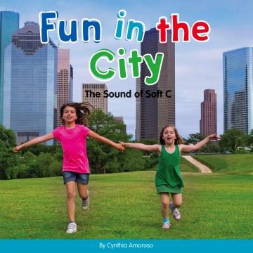 Fun in the city : the sound of soft C - Cynthia Amoroso