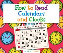 How to read calendars and clocks - Kate A Conley