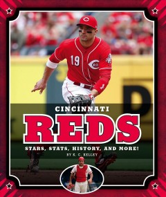 Cincinnati Reds : Stars, Stats, History, and More! - K. C Kelley