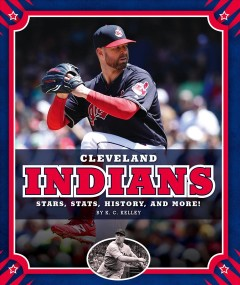 Cleveland Indians : Stars, Stats, History, and More! - K. C Kelley