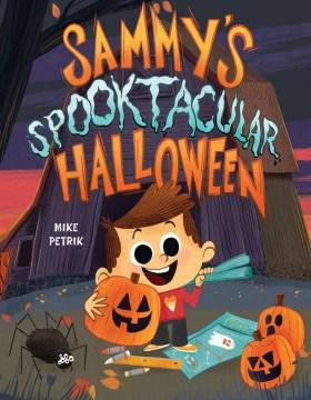 Sammy's spooktacular Halloween - Mike Petrik