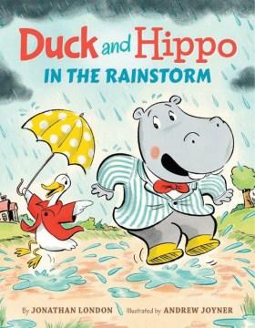 Duck and Hippo in the Rainstorm - Jonathan; Joyner London