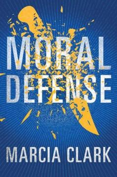 Moral Defense - Marcia Clark