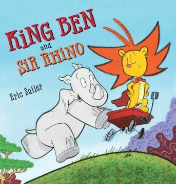King Ben and Sir Rhino - Eric Sailer