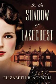 In the Shadow of Lakecrest - Elizabeth Blackwell