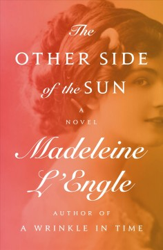The Other Side of the Sun : A Novel - Madeleine L'Engle