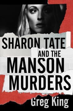 Sharon Tate and the Manson murders - Greg King