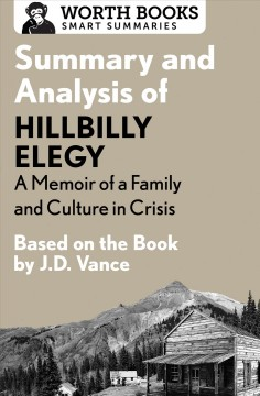 Summary and analysis of Hillbilly Elegy: a memoir of a family and culture in crisis 1 : Based on the Book by J.D. Vance