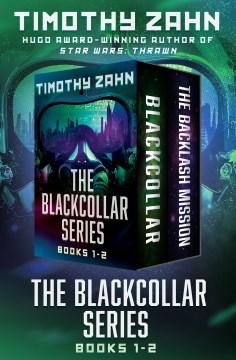 The Blackcollar series, Books 1-2 - Timothy Zahn