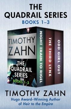 The Quadrail series : books 1-3 - Timothy Zahn
