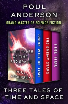 Three tales of time and space - Poul Anderson