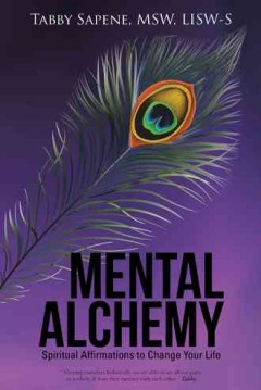 Mental alchemy: spiritual affirmations to change your life - Tabby Sapene